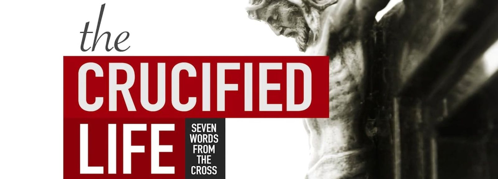 Crucified Life Session One